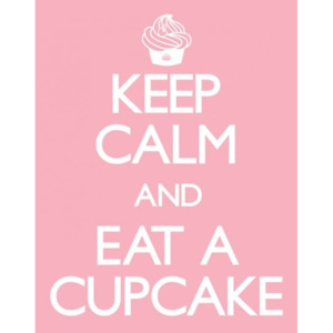 Plakát, Obraz - Keep calm & eat a cupcake, (40 x 50 cm)