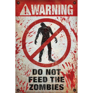 Plakát, Obraz - Warning - do not feed the zombies, (61 x 91,5 cm)
