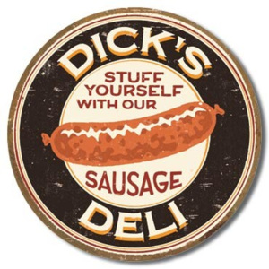 Plechová cedule MOORE - DICK'S SAUSAGE - Stuff Yourself With Our Sausage, (30 x 30 cm)