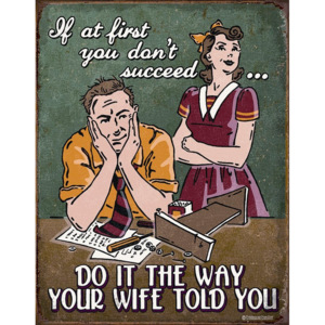 Plechová cedule: Do It the Way Your Wife Told You - 40x30 cm