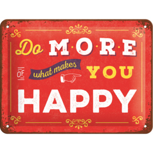 Nostalgic Art Plechová cedule - Do More of What Makes You Happy 15x20 cm