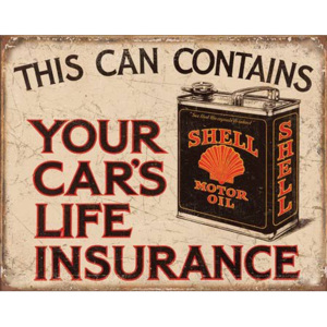 Plechová cedule - This Can Contains Your Car's Life Insurance