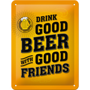 Nostalgic Art Plechová cedule - Drink Good Beer with Good Friends 20x15 cm
