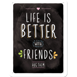 Nostalgic Art Plechová cedule - Life is Better with Friends 20x15 cm