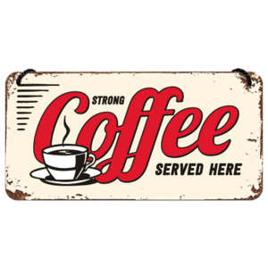 Nostalgic Art Závěsná cedule - Strong Coffee Served Here 10x20 cm