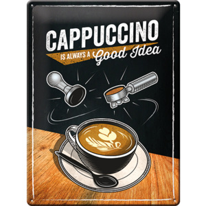 Nostalgic Art Plechová cedule - Cappuccino (Is Always a Good Idea) 40x30 cm