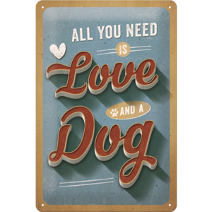 Nostalgic Art Plechová cedule: All You Need is Love and a Dog - 30x20 cm