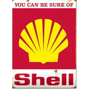 Plechová cedule Shell ( You Can Be sure of shell )