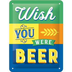 Nostalgic Art Plechová cedule: Wish You Were Beer - 20x15 cm