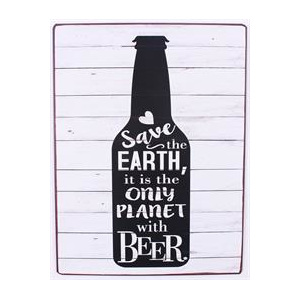 Plechová cedule pivo - Save the earth, it is the only planet with beer