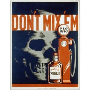 Super-home Don't Mix 'em, Gas and Whiskey - Public Announcement Poster
