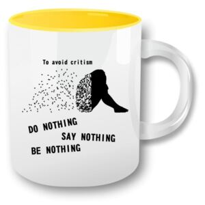 Hrnek - To avoid critism do nothing say nothing be nothing Žlutá 330 ml