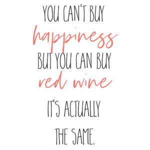 Ilustrace YOU CAN'T BUY HAPPINESS – BUT RED WINE, Melanie Viola