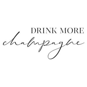 Drink more champagne scandinavian quote, (85 x 128 cm)