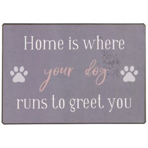 Plechová cedule Home is where your dog