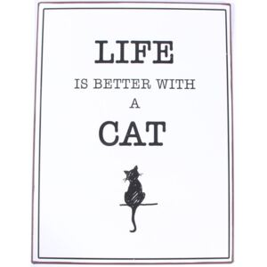 Plechová cedule Life Is Better With a Cat