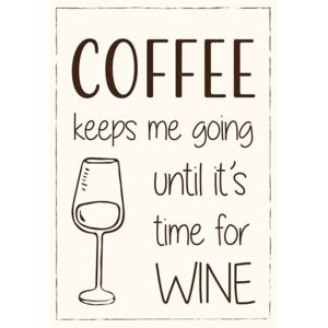 Ib Laursen - plechová cedulka Coffee keeps me going until its time for wine