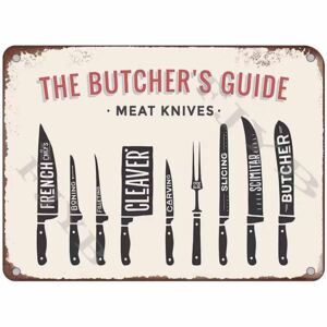 Cedule The Butchers Guide - Mean Knives 30cm x 20cm Plechová cedule